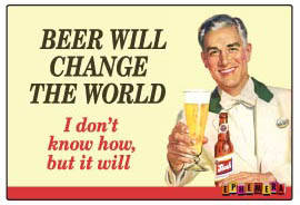 Beer Will Change The World funny fridge magnet (hb)