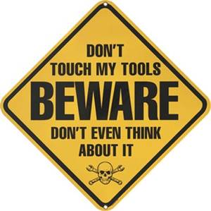 Beware Don't Touch My Tools porcelain on steel wall sign
