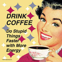 Drink Coffee Do Stupid Things funny drinks mat / coaster (hb)