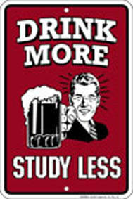 Drink More Study Less embossed funny metal sign