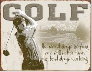Golf - Worst Days / Best Days metal sign