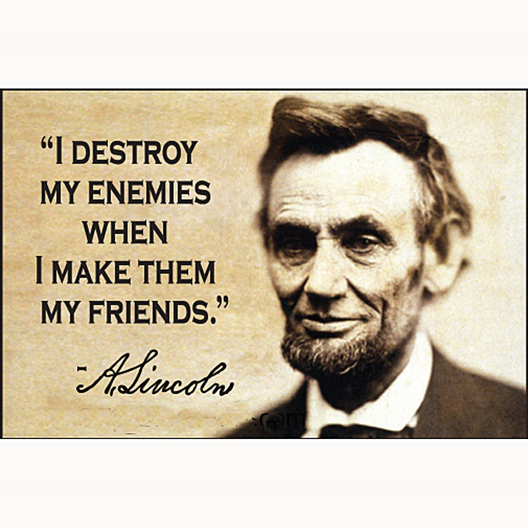 Abraham Lincoln Quotes Friendship: Destroy My Enemies Abraham Lincoln Quotes. QuotesGram