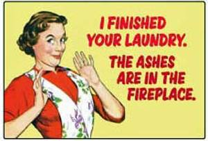 I finished your laundry... funny fridge magnet