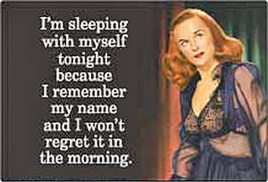 I'm Sleeping With Myself Tonight... funny fridge magnet