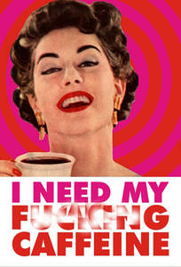 I Need My F**king Caffeine funny fridge magnet