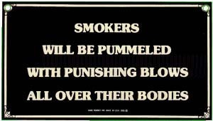 Smokers will be Pummeled porcelain on steel sign