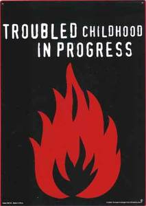 Troubled Childhood steel sign