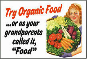 Try Organic Food... funny fridge magnet