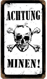 Achtung Minen rusted metal sign  (pst 148 b&w)