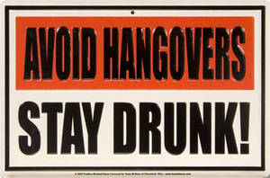 Avoid Hangovers Stay Drunk embossed metal sign