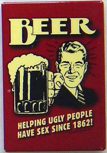 Beer - Helping Ugly People.... funny fridge magnet