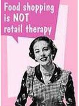 Food Shopping is not Retail Therapy steel fridge magnet
