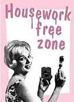 Housework Free Zone steel funny fridge magnet  HALF PRICE