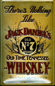 Jack Daniels Nothing Like... embossed steel sign