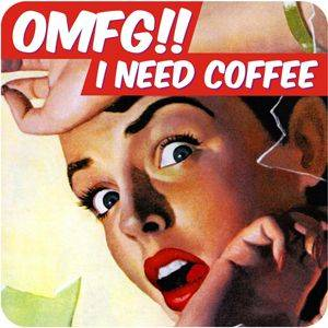 OMFG! I Need Coffee funny drinks mat / coaster  (dm)