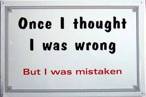 Once I thought I was wrong tin wall sign