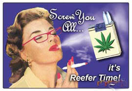 Screw you all, it's reefer time funny fridge magnet