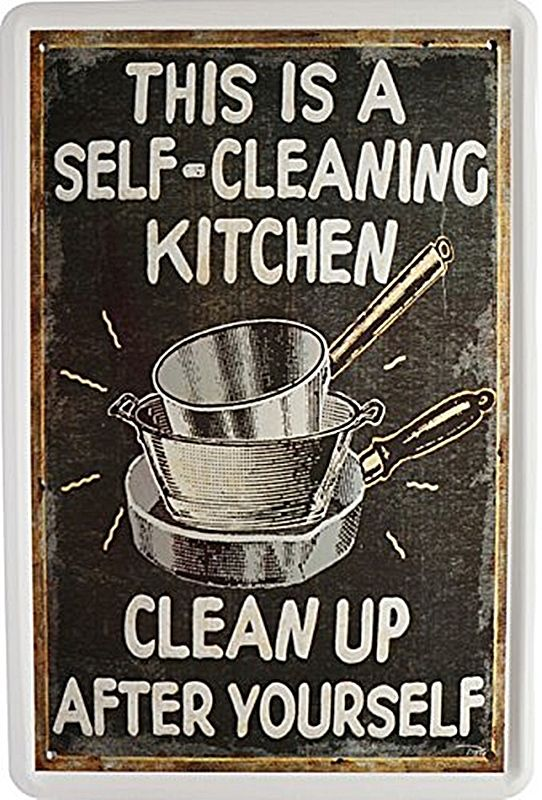 clean kitchen signs this is a self cleaning kitchen clean up after yourself 737